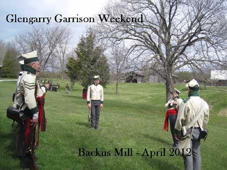Glengarry Light Infantry Garrison Weekend – April 13 – 15  Backus Mill – Port Rowan Ontario